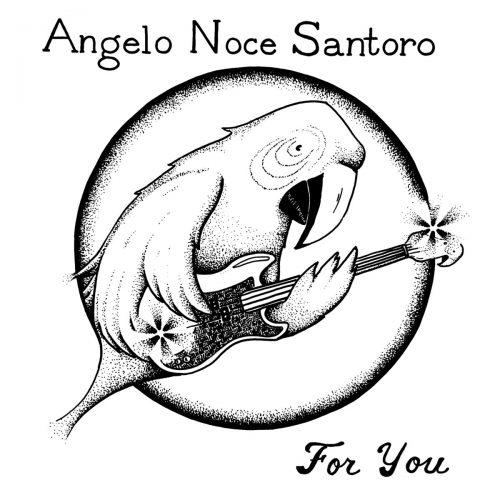 Angelo Noce Santoro - For You
