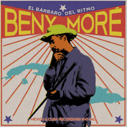 Beny-More-El-Barbaro-Del-Ritmo-Mexico-and-Cuba