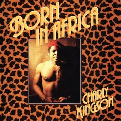 Charly Kingson - Born In Africa