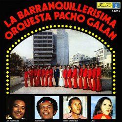 La Barranquillerisima Orquesta Pacho Galan