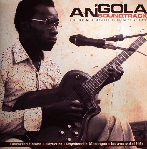 Angola Soundtrack - The Unique Sound Of Luanda 1968-1976
