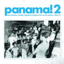 Panama! 2: Latin Sounds, Cumbia Tropical & Calypso Funk