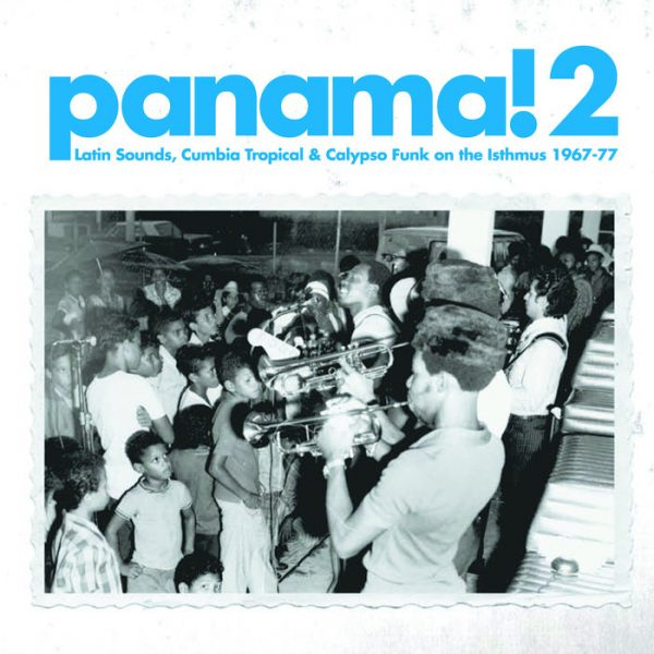 Panama! 2: Latin Sounds, Cumbia Tropical & Calypso Funk
