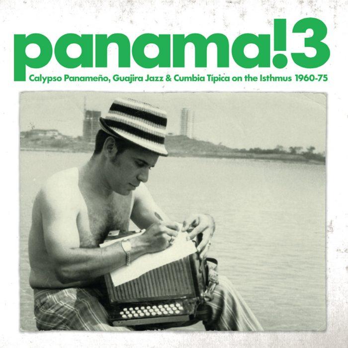 Panama! 3 Calypso Panameno, Guajira Jazz & Cumbia Tipica