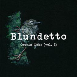 Blundetto - Cousin Zaka (Vol. I)