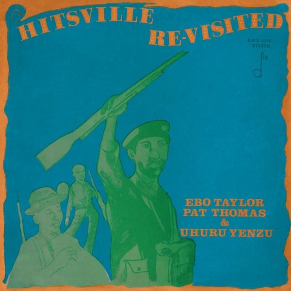 Ebo Taylor, Pat Thomas & Uhuru Yenzu – Hitsville Re-Visited – Vinyl LP/CD