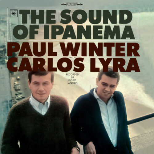 Paul Winter With Carlos Lyra – The Sound Of Ipanema