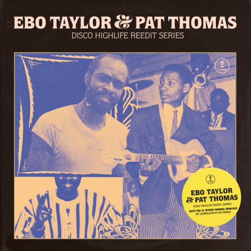 Ebo Taylor & Pat Thomas – Disco Highlife Reedit Series