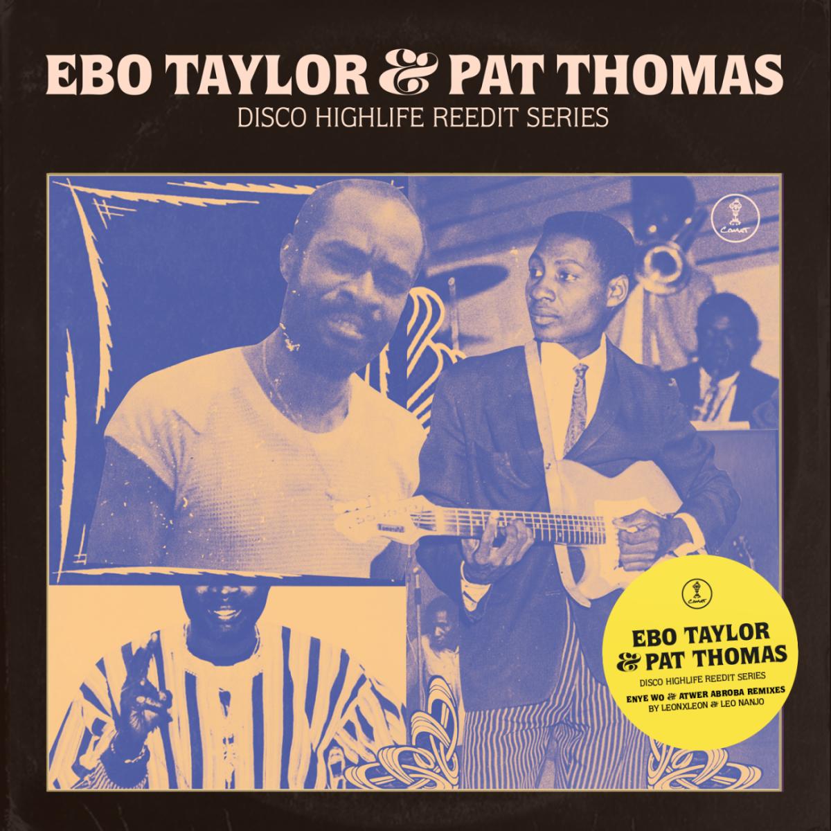 Ebo Taylor & Pat Thomas – Disco Highlife Reedit Series