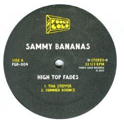 Sammy Bananas - High Top Fades