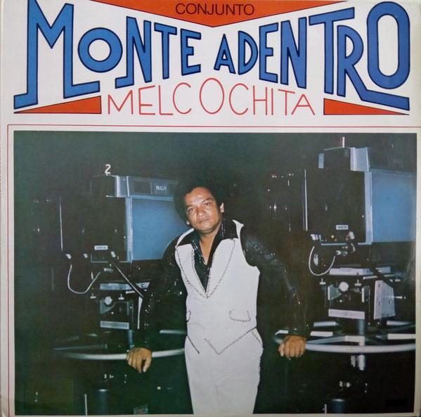 Melcochita Y Conjunto Monte Adentro - Conjunto Monte Adentro Melcochita