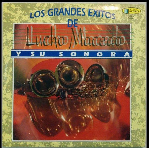 La Sonora De Lucho Macedo - Los Grandes Éxitos De Lucho Macedo Y Su Sonora (3xLP, Comp)