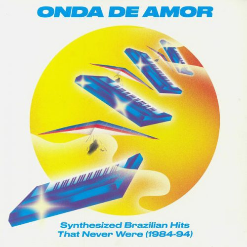 Various - Onda De Amor (Synthesized Brazilian Hits That Never Were 1984-94) (2xLP, Comp)