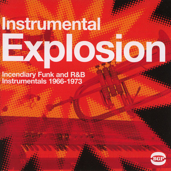 Instrumental Explosion (Incendiary Funk And R&B Instrumentals 1966-1973)