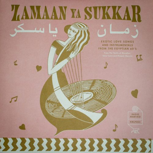Various - Zamaan Ya Sukkar - Exotic Love Songs And Instrumentals From The Egyptian 60's