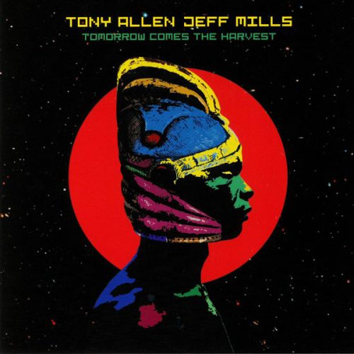 Tony Allen, Jeff Mills - Tomorrow Comes The Harvest