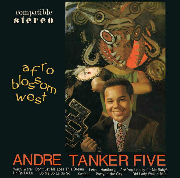Andre Tanker Five* - Afro Blossom West