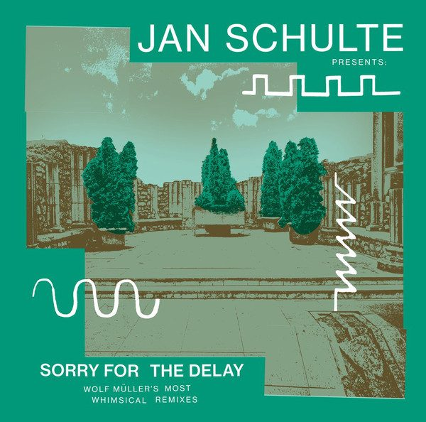 Jan Schulte – Sorry For The Delay (Wolf Müller's Most Whimsical Remixes)