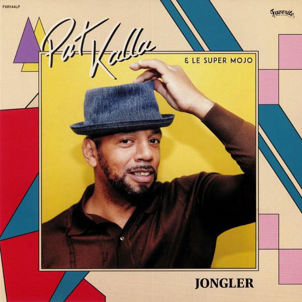 Pat Kalla & Le Super Mojo - Jongler