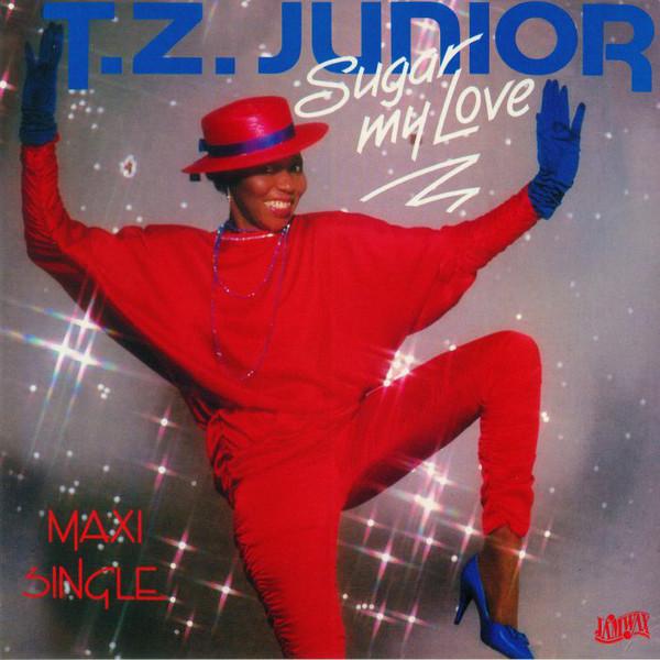 "T.Z. Junior - Sugar My Love (12"", Maxi)"