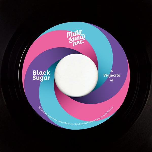Black Sugar - Viajecito / Too Late