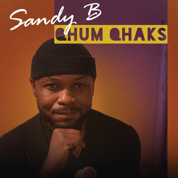 Sandy B – Qhum Qhaks