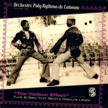 """Orchestre Poly-Rythmo De Cotonou - """"The Vodoun Effect"""" 1972-1975 (2xLP, Comp, Gat)"""