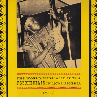 The World Ends: Afro Rock & Psychedelia In 1970s Nigeria (Part 2)