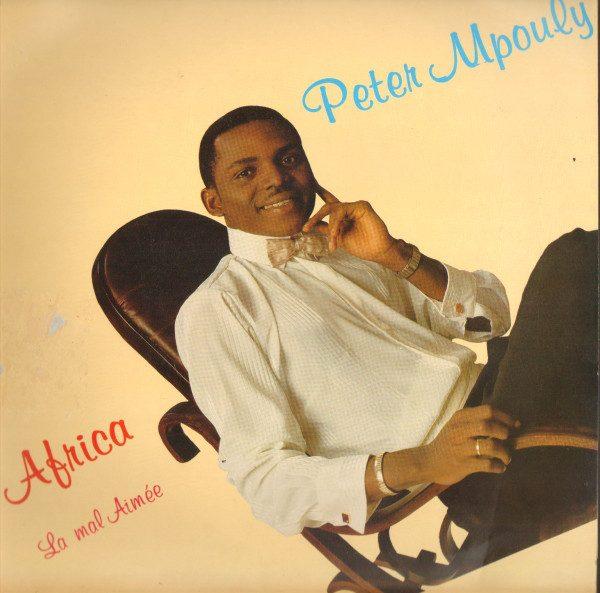 Peter Mpouly – Africa La Mal Aimée