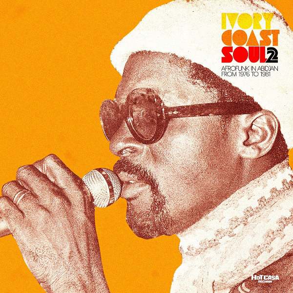 Various - Ivory Coast Soul 2 - Afro Soul In Abidjan From 1976 To 1981 (3xLP, Comp, Gat)