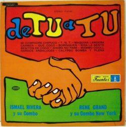 Ismael Rivera Y Su Combo/ Rene Grand Y Su Combo New York - De Tu A Tu
