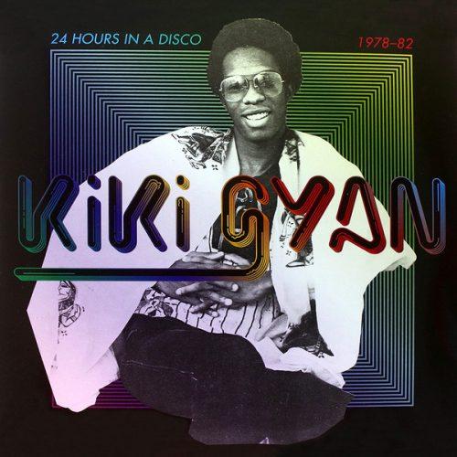 Kiki Gyan - 24 Hours In A Disco 1978-82 (2xLP, Comp)