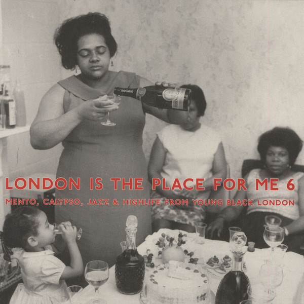 Various - London Is The Place For Me 6 (Mento, Calypso, Jazz & Highlife From Young Black London) (2xLP, Comp, Gat)