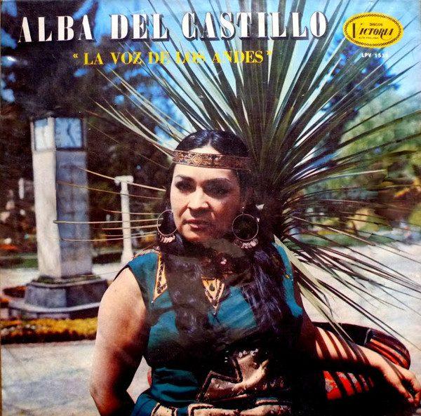 Alba Del Castillo Con Orquesta - La Voz De Los Andes