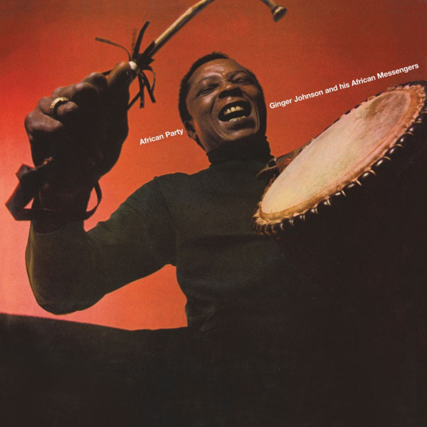 Ginger Johnson & His African Messengers – African Party