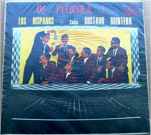 Los Hispanos Canta Gustavo Quintero - De Pelicula