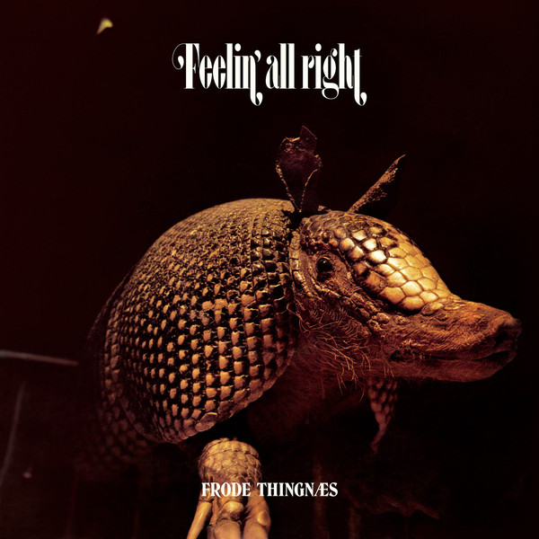 Frode Thingnæs – Feelin' All Right