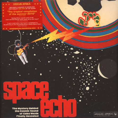 Various - Space Echo - The Mystery Behind The Cosmic Sound Of Cabo Verde Finally Revealed