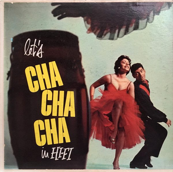 Let's Cha Cha Cha In Hi-Fi