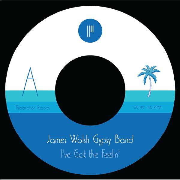 James Walsh Gypsy Band – I've Got The Feelin' / Caves Of Altamira