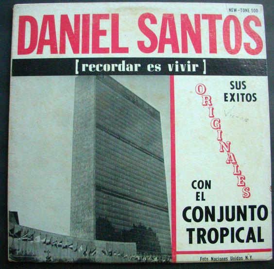 Daniel Santos Con El Conjunto Tropical (7) - Sus Exitos Originales Con El Conjunto Tropical