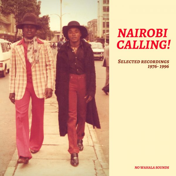 Nairobi Calling Selected Recordings 1976-1996 - Various Artists