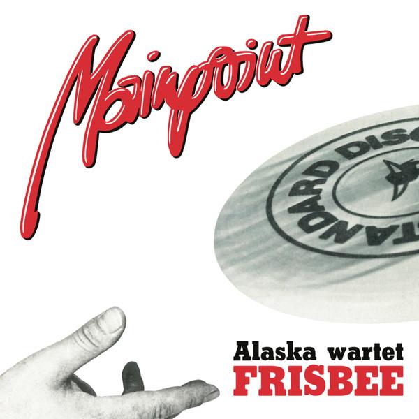 Mainpoint – Alaska Wartet / Frisbee
