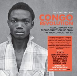 Congo Revolution (Revolutionary And Evolutionary Sounds From The Two Congos 1955-62)
