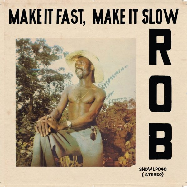 Rob ‎– Make It Fast, Make It Slow