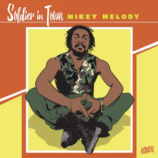 Mikey Melody ‎– Soldier In Town