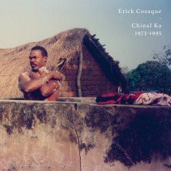 Erick Cosaque – Chinal Ka 1973-1995