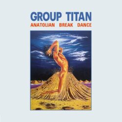 Group Titan ‎– Anatolian Break Dance