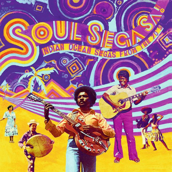 Soul Sega Sa ! Indian Ocean Segas From The 70's