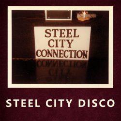 Steel City Connection – Steel City Disco